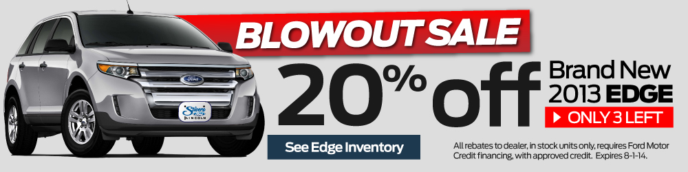 blowout sale at stivers ford lincoln with 20% off brand new 2013 ford edge. only at stivers ford lincoln of waukee iowa hurry in only 3 2013 ford edge left