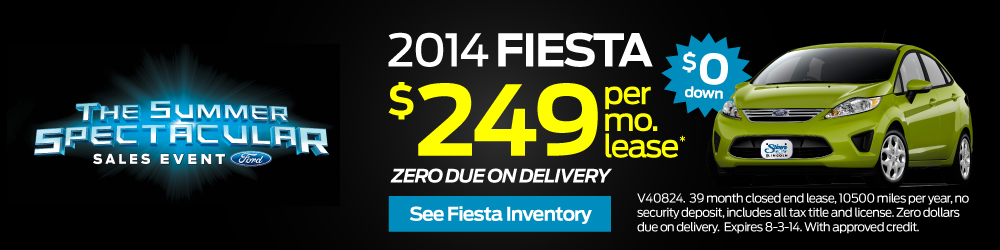 THE FORD SUMMER SPECTACULAR SALES EVENT GOING ON NOW AT STIVERS FORD LINCOLN OF WAUKEE IOWA. $249 PER MONTH LEASE ON ALL 2014 FIESTA. ZERO DOWN ZERO DUE ON DELIVERY ONLY AT STIVERS FORD LINCOLN OF WAUKEE IOWA